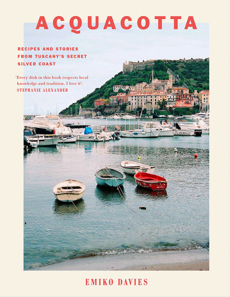 "Emiko Davies' cookbook ""Aquacotta: Recipes and Stories from Tuscany's Secret Silver Coast"" is practically a one-way ticket to the Tuscan coast. (Hardie Grant Books)"